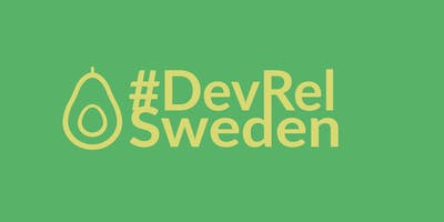 Developer Relations Sweden meetup 0 - #devrel #dx in Stockholm