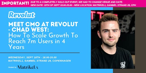 Chad West: How Revolut Grew to Over 7 million users in 4 Years