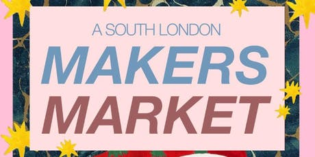 A SOUTH LONDON MAKERS MARKET & CHRISTMAS MARKET tickets