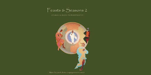 Feasts & Seasons - Music for the Liturgical Year  with John O'Keeffe