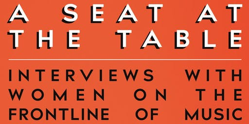 A Seat At The Table: Women on the Frontline of Music with Amy Raphael