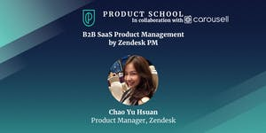 B2B SaaS Product Management by Zendesk PM