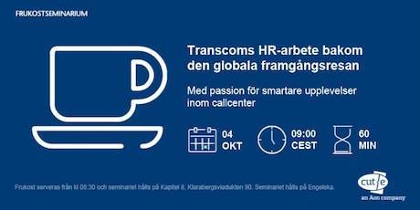 Frukostseminarium: Transcoms HR-arbete bakom den globala framgångsresan  tickets