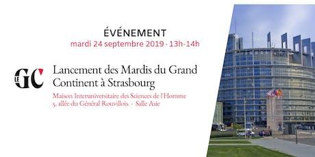 Lancement des Mardis du Grand Continent à Strasbourg billets