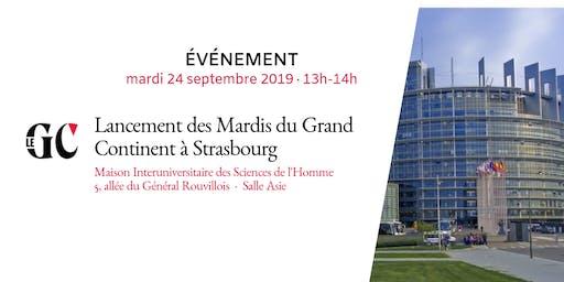 Lancement des Mardis du Grand Continent à Strasbourg