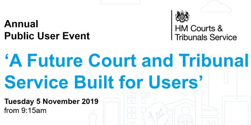 Annual Public Event - A Future Court and Tribunal Service Built for Users