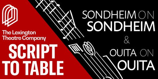 SCRIPT TO TABLE: Sondheim on Sondheim & Ouita on Ouita presented by The Lex