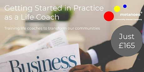 Getting Started in Practice as a Life Coach (SP301) tickets