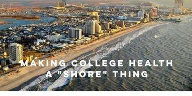 "Making College Health a ""Shore"" Thing"