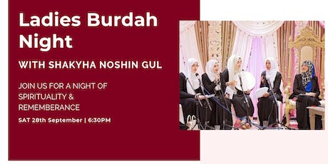 Ladies Burdah Night with Shaykha Noshin Gul (Saturday 28th September | 6:30PM) tickets