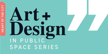 Art + Design in Public Space Series: Art Beyond the Form of Art Itself tickets