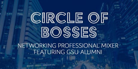 Circle of Bosses: A Professional Alumni Mixer tickets