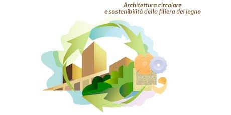 RIVA DEL GARDA (TN) - Architettura circolare e sostenibilità della filiera del legno biglietti
