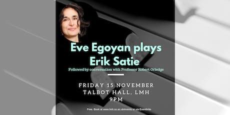 Eve Egoyan (piano) plays Erik Satie, then conversation with Robert Orledge tickets
