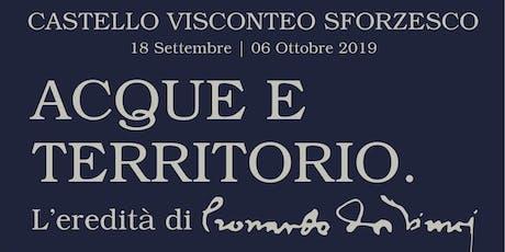 Acque e territorio: l'eredità di Leonardo biglietti