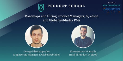 Roadmaps & Hiring Product Managers by efood & GlobalWebIndex PMs