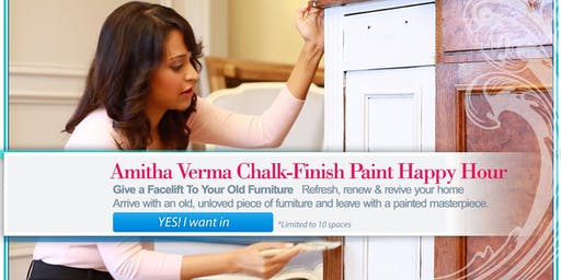 Paint-a-piece with Amitha Verma Chalk Finish Paint Happy Hour! 10:30am