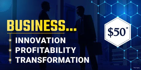 Business - Innovation,  Profitability, Transformation & Networking tickets