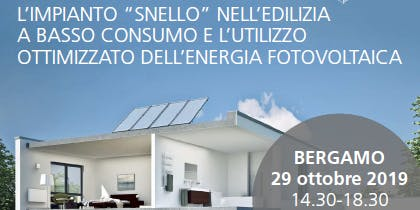 """BERGAMO - L'impianto """"snello"""" nell'edilizia a basso consumo  e l'utilizzo ottimizzato dell'energia fotovoltaica"""