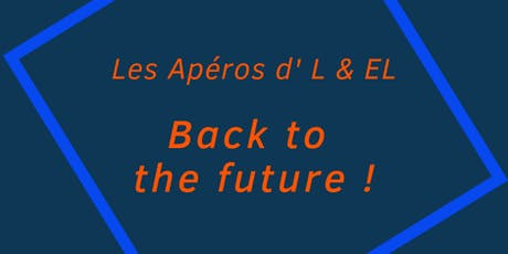 "Les Apéros d' L & EL ""Back to the Future"" billets"