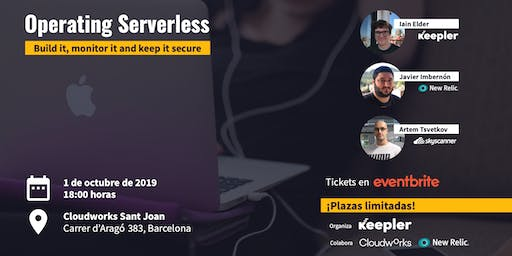 Operating Serverless: build it, monitor it and keep it secure