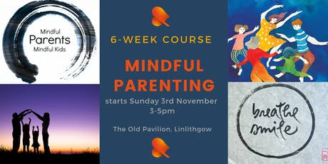 Mindful Parenting Course - Linlithgow tickets