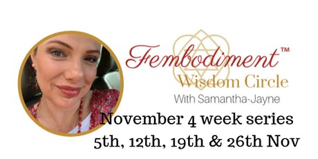Fembodiment™ Women's Tantra 4 week series with Samantha-Jayne (Nov 2019) tickets