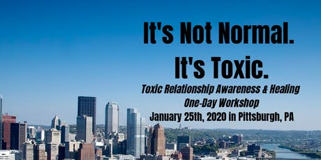 It's Not Normal. It's Toxic: Pittsburgh (One-Day Workshop!) tickets