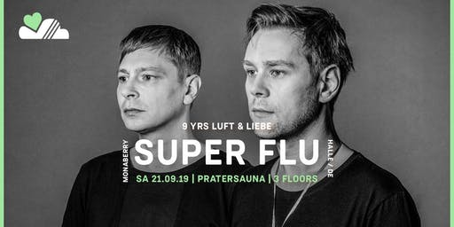 9YRS LUFT & LIEBE w/ SUPER FLU | Pratersauna