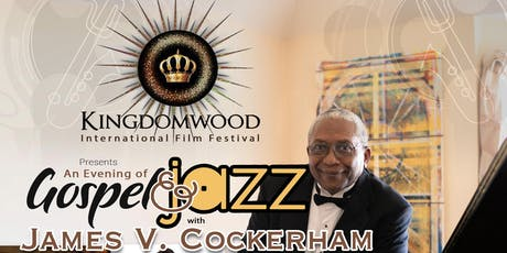 Kingdomwood Red-Carpet Gospel Jazz Show: With James V. Cockerham tickets