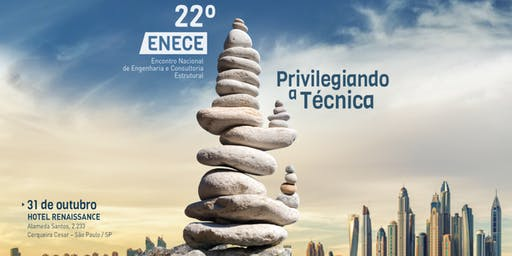 22º ENECE - Encontro Nacional de Engenharia e Consultoria Estrutural
