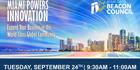 Miami Powers Innovation: Business in this World-Class, Global Community. tickets