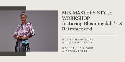 Mix Masters Style Workshop with Retromended and Bloomingdale's