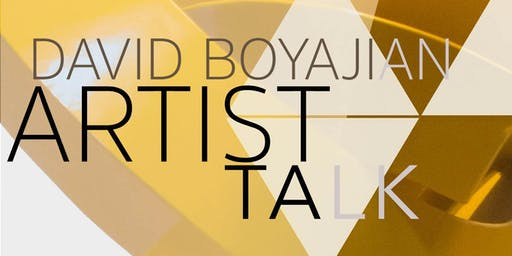Artist Talk: David Boyajian