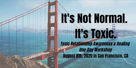 It's Not Normal. It's Toxic: San Francisco (One-Day Workshop!) tickets