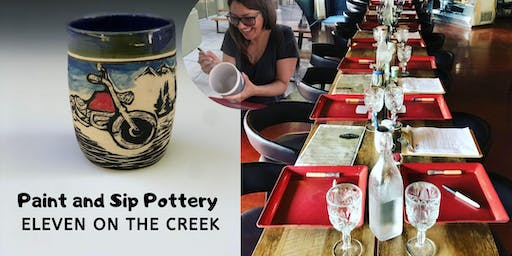 Paint & Sip Pottery at Eleven on the Creek!