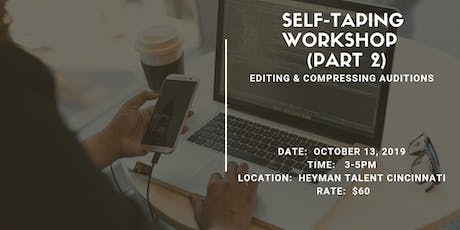 Self Taping Basics (Part 2) Compressing & Editing Auditions tickets