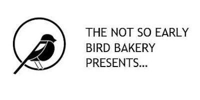 The Not So Early Bird Bakery presents...'Vive La France'