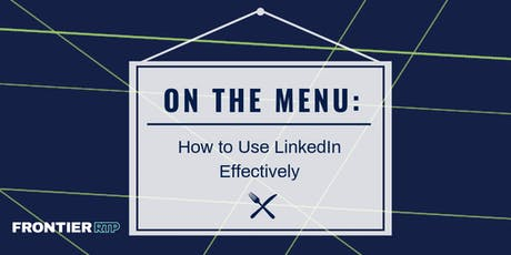 On the Menu {How to Use LinkedIn Effectively} tickets
