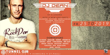 DJ DEAN - BIRTHDAY OF A LEGEND * * * * * FR 25.10.19 Tickets