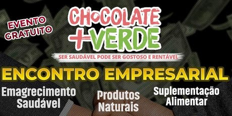 Encontro de Negócios Chocolate Mais Verde RJ ingressos