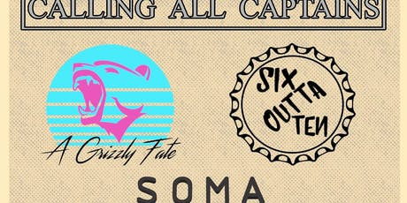 Calling All Captains/A Grizzly Fate/Six Outta Ten/Soma tickets