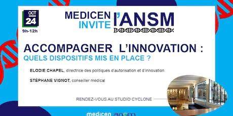 L'ANSM Présente ses dispositifs d'accompagnement à l'innovation billets