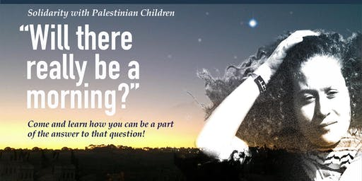 Will there really be a morning?  Solidarity with Palestinian Children