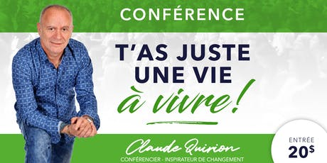 Sainte-Thérèse, Conférence :  T'as juste une VIE à VIVRE ! billets