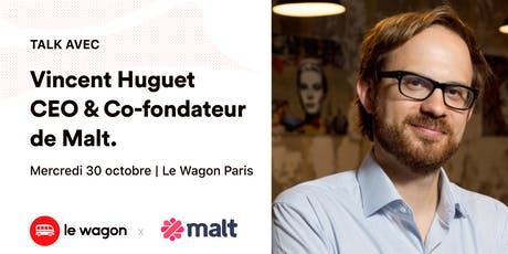 Apéro Talk avec Vincent Huguet, CEO et Co-fondateur de Malt tickets