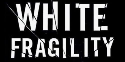 Social Justice Discussion: White Fragility