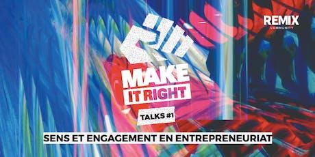 MAKE IT RIGHT TALKS #1 - Sens et engagement en entrepreneuriat billets