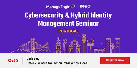 Cybersecurity and Identity Management Seminar  - PORTUGAL tickets