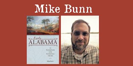 "Mike Bunn - ""Early Alabama"" tickets"